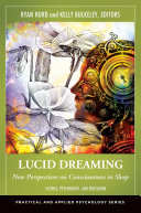 Lucid Dreaming  New Perspectives on Consciousness in Sleep  2 volumes