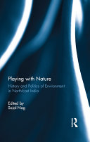 Playing with Nature: History and Politics of Environment in ...