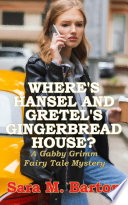 Where S Hansel And Gretel S Gingerbread House  Book PDF