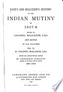 Kaye's and Malleson's History of the Indian Mutiny of 1857-9