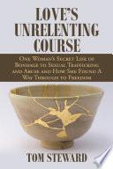 Love   s Unrelenting Course