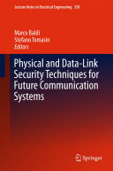 Physical and Data Link Security Techniques for Future Communication Systems