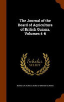 The Journal Of The Board Of Agriculture Of British Guiana Volumes 4 6