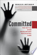 link to Committed : the battle over involuntary psychiatric care in the TCC library catalog