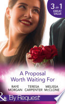 A Proposal Worth Waiting For  The Heir s Proposal   A Pregnancy  a Party   a Proposal   His Proposal  Their Forever  Mills   Boon By Request