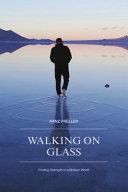Walking On Glass  Finding Strength in a Broken World