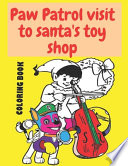 Paw Patrol Visit to Santa's Toy Shop