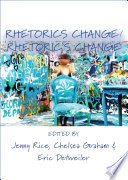 Rhetorics Change / Rhetoric's Change