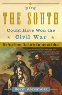 Pdf How the South Could Have Won the Civil War