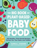 The Big Book of Plant Based Baby Food