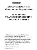 Employee Benefits in Mergers and Acquisitions Book