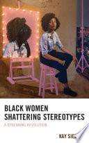 Black Women Shattering Stereotypes
