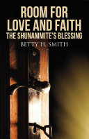 Room for Love and Faith: The Shunammite's Blessing