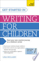 Get Started In Writing For Children Teach Yourself