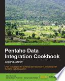 """Pentaho Data Integration Cookbook: Second Edition"" by Alex Meadows, Adrián Sergio Pulvirenti, María Carina Roldán"