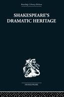 Shakespeare's Dramatic Heritage