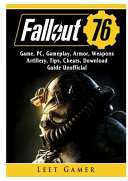 Fallout 76 Game, PC, Gameplay, Armor, Weapons, Artillery, Tips, Cheats, Download, Guide Unofficial