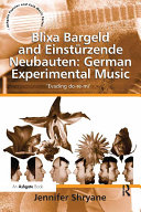 Pdf Blixa Bargeld and Einstürzende Neubauten: German Experimental Music
