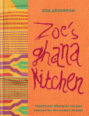 link to Zoe's Ghana kitchen : traditional Ghanaian recipes remixed for the modern kitchen in the TCC library catalog