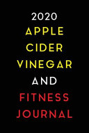 2020 Apple Cider Vinegar and Fitness Journal Book