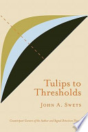 Tulips to Thresholds
