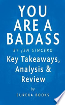 You Are a Badass: by Jen Sincero - Key Takeaways, Analysis and Review