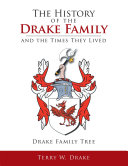 The History of the Drake Family and the Times They Lived