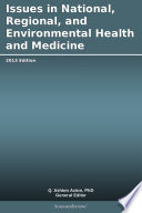 Issues In National Regional And Environmental Health And Medicine 2013 Edition
