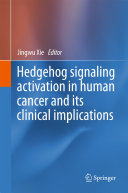 Hedgehog signaling activation in human cancer and its clinical implications