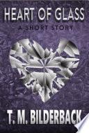 Heart Of Glass   A Short Story