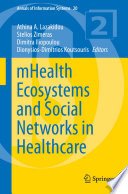 mHealth Ecosystems and Social Networks in Healthcare Book
