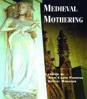 Medieval Mothering