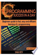 C Programming Success in a Day!