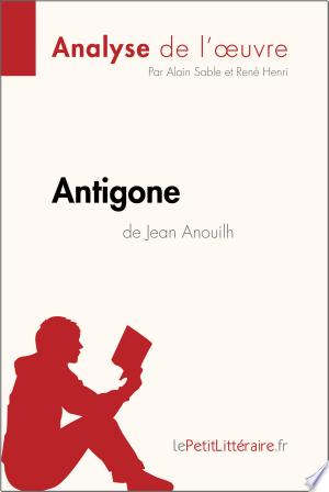 Download Antigone de Jean Anouilh (Analyse de l'œuvre) Free Books - Read Books