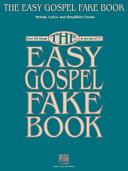 The Easy Gospel Fake Book (Songbook) Pdf/ePub eBook