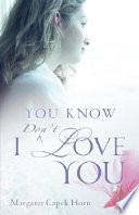 You Know I Don T Love You