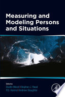 Measuring and Modeling Persons and Situations