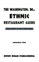 The Washington  D  C  Ethnic Restaurant Guide