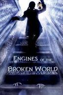 Engines of the Broken World
