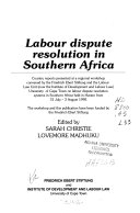 Labour Dispute Resolution In Southern Africa