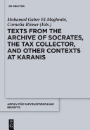 Texts from the  Archive  of Socrates  the Tax Collector  and Other Contexts at Karanis