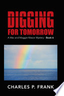 Digging for Tomorrow  : A Mac and Maggie Mason Mystery - , Bücher 6