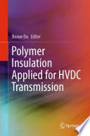 Polymer Insulation Applied for HVDC Transmission