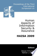 Proceedings of the Third International Symposium on Human Aspects of Information Security & Assurance (HAISA 2009)