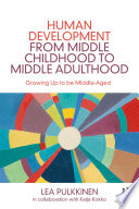 Human Development from Middle Childhood to Middle Adulthood Book