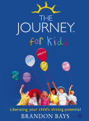 The Journey for Kids: Liberating your Child's Shining Potential (Text Only)