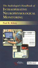 The Audiologist s Handbook of Intraoperative Neurophysiological Monitoring