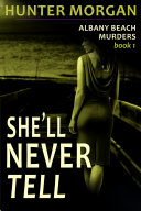 She'll Never Tell (The Albany Beach Murders, Book 1)