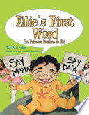 Ellie   s First Word  La Primera Palabra de Eli