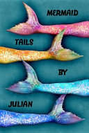 Mermaid Tails by Julian  College Ruled Composition Book Diary Lined Journal